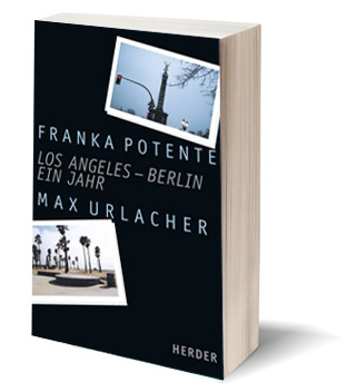 Max Urlacher - Los Angeles - Berlin. Ein Jahr
